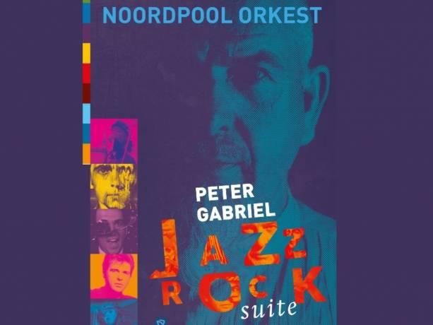 Peter Gabriel JazzRockSuite door Noordpool Orkest (verplaatst)